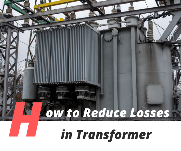How to Reduce Losses in Transformer