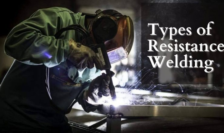 Types of Resistance Welding